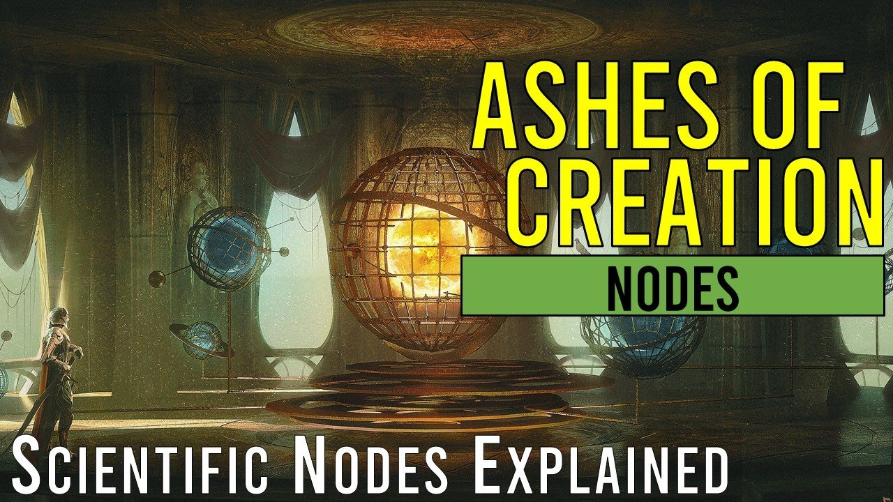 Ashes of Creation - Scientific Nodes Explained